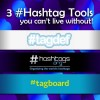 3 Hashtag Tools that will greatly improve your Social Media Exposure!