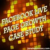 Facebook Page Growth Case Study using Facebook Live