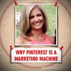 Why Pinterest is a Marketing Machine