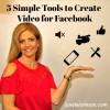 5 Simple Tools to Create Video for Facebook