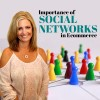 Importance of Social Networks in Ecommerce – Infographic