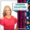 Facebook Collections to Organize your Saved Posts