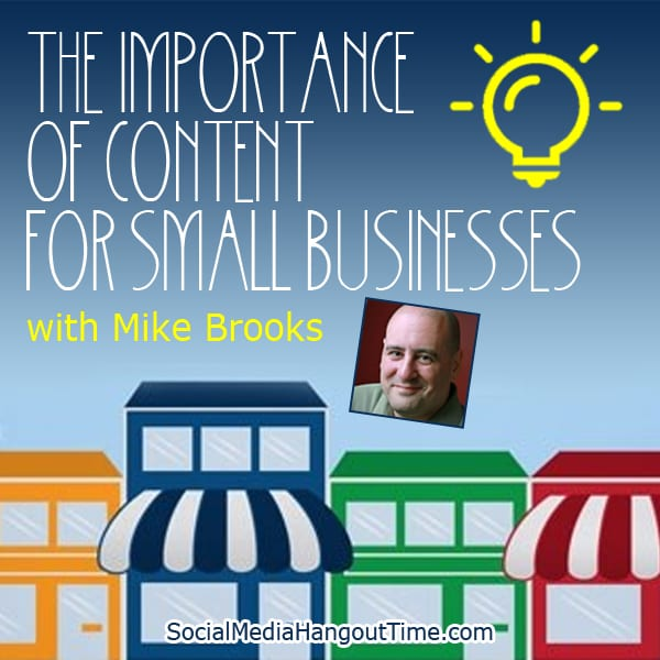 The Importance of Content for Small Businesses with Mike Brooks