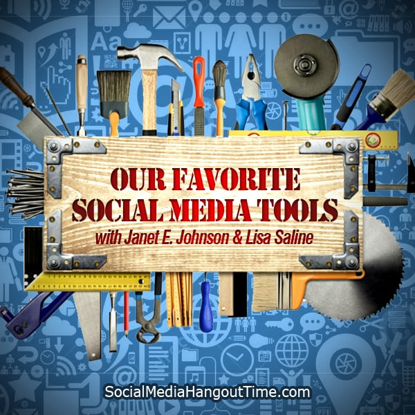 Favorite Social Media Tools with Janet E Johnson & Lisa Saline