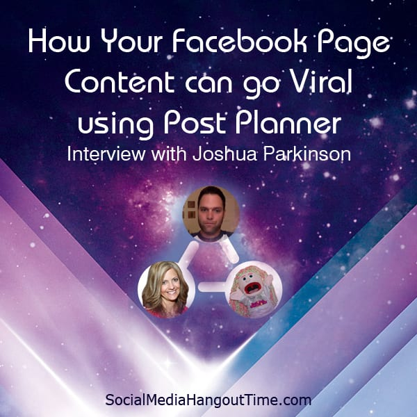 How Your Facebook Page Content can go Viral using Post Planner with Joshua Parkinson