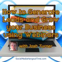 Grow your Business with Webinars – Guest- Josh Turner