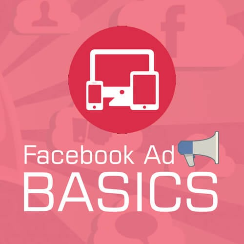 Facebook Ad Basics and Tips