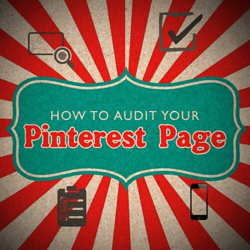 How to audit your Pinterest Page or Profile